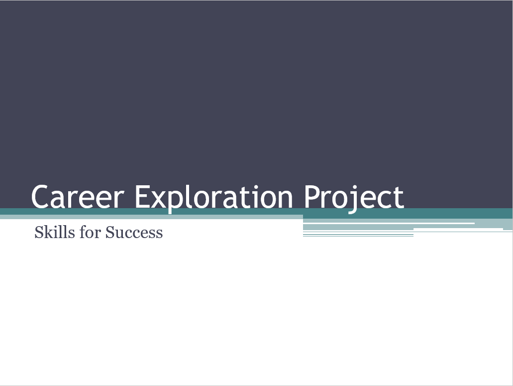 career exploration project 1 Step 1: choose a career that interests you this is a fun and informative project that uses your research skills career project online resources use the following online resources to research your chosen career: career connections.